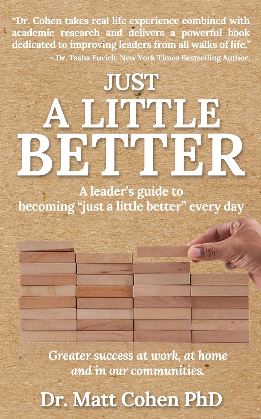 Just A Little Better. A Leader's Guide To Becoming