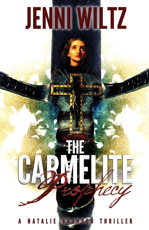 Jenni Wiltz The Carmelite Prophecy. A Natalie Brandon Thriller natalie patrick three kids and a cowboy