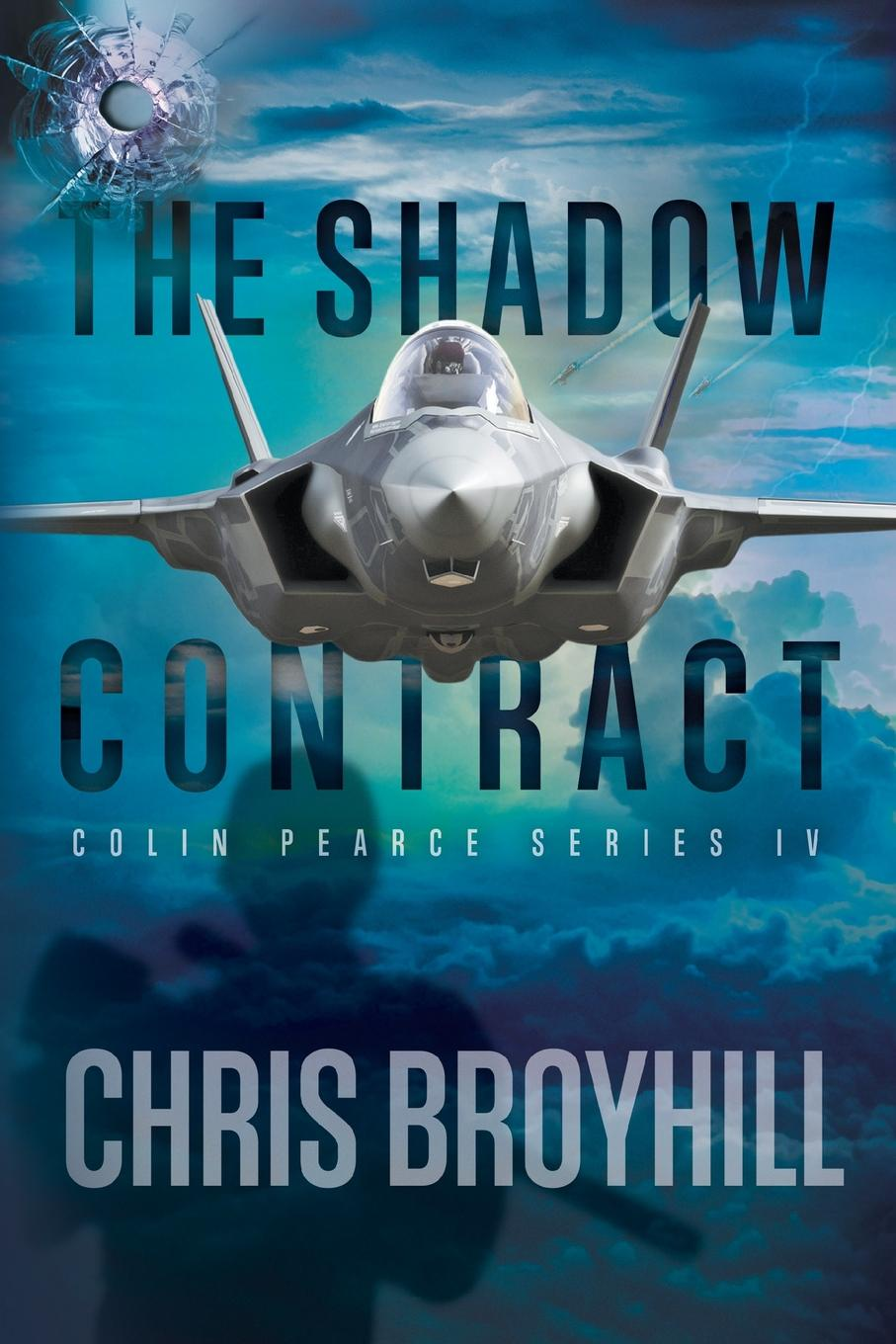 The Shadow Contract. Colin Pearce Series IV Colin Pearce takes to the skies once again!For the last year,...