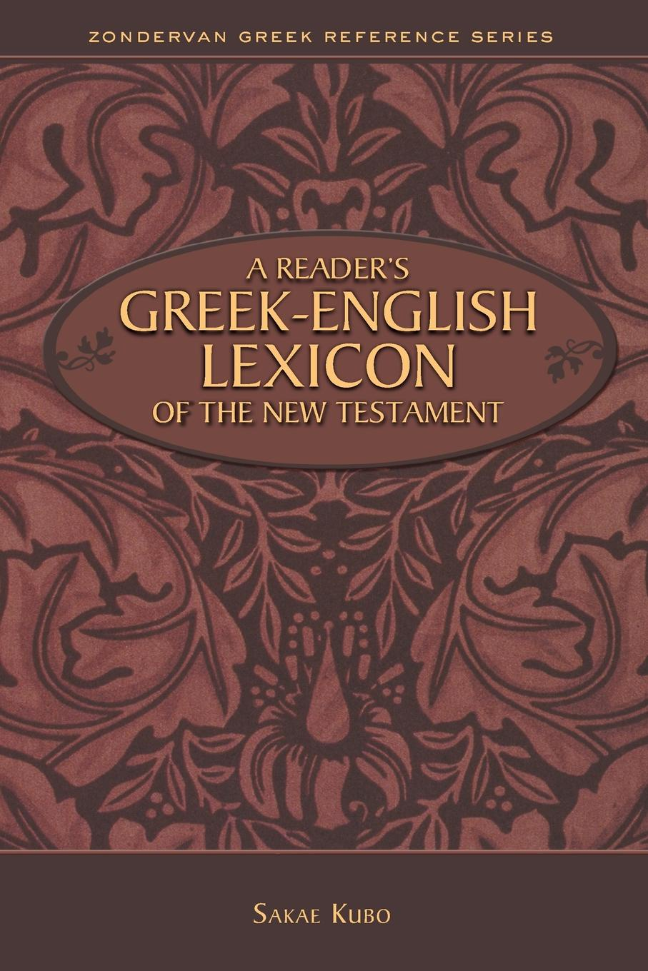 Sakae Kubo Reader's Greek-English Lexicon of the New Testament georg benedikt winer a treatise on the grammar of new testament greek regarded as a sure basis for new testament exegesis