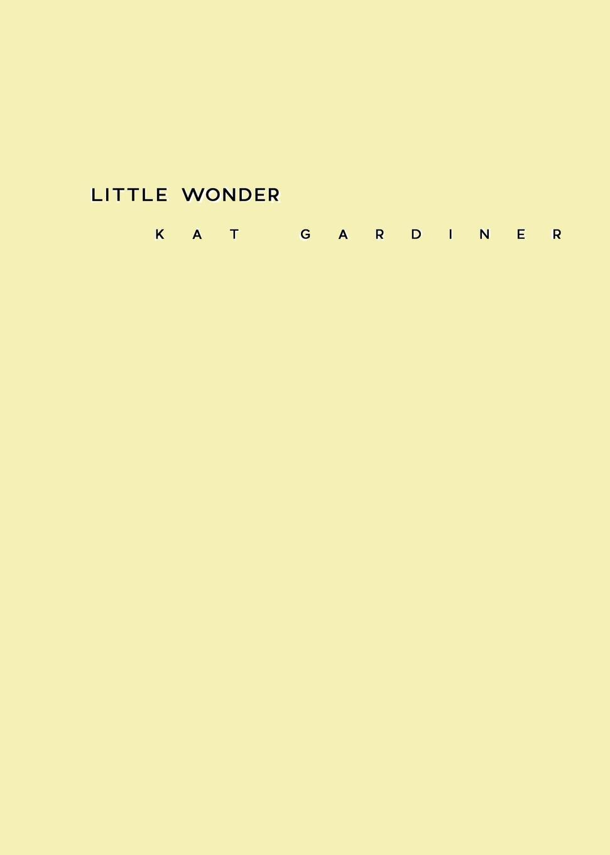Little Wonder. Kat Gardiner