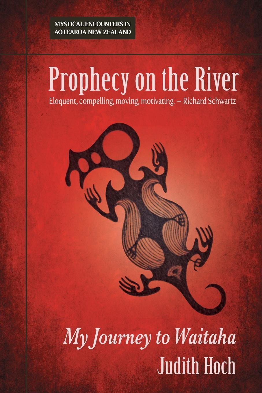 Judith Hoch Prophecy on the River. My Journey to Waitaha the sword of judith judith studies across the disciplines