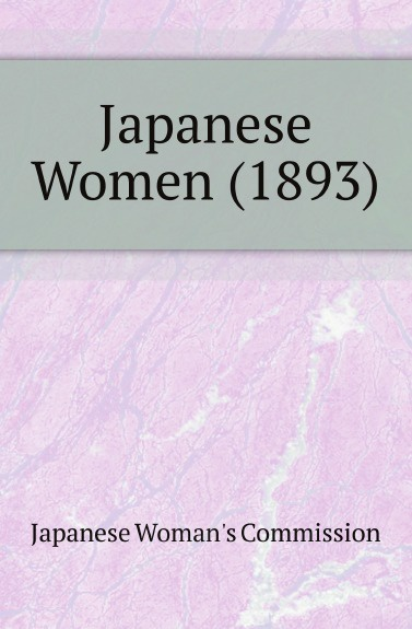 Japanese Woman's Commission Japanese Women (1893) classification of the world s columbian exposition chicago u s a 1893