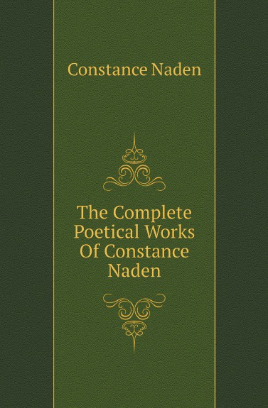 Constance Naden The Complete Poetical Works Of Constance Naden constance brown fibonacci analysis