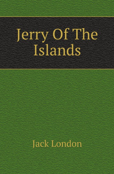 Jack London Jerry Of The Islands london j jerry of the islands