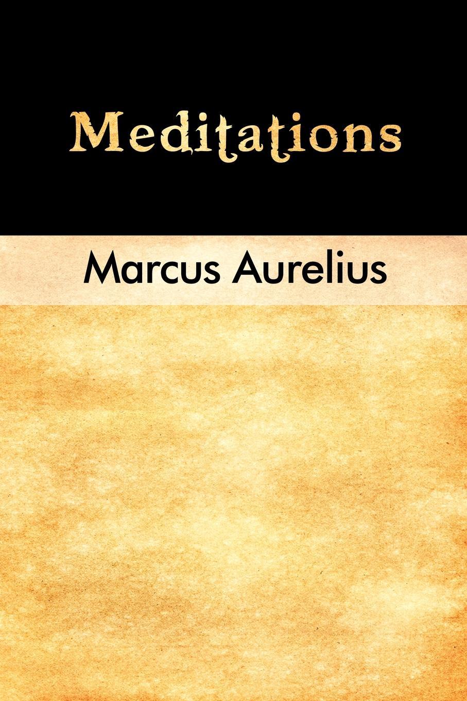 Marcus Aurelius Meditations reflections on a ravaged century