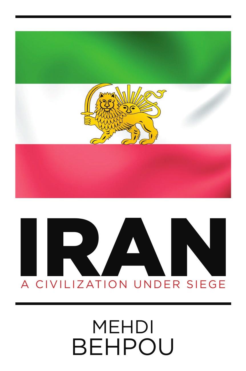 Mehdi Behpou Iran. A Civilization Under Siege anne o brien marriage under siege