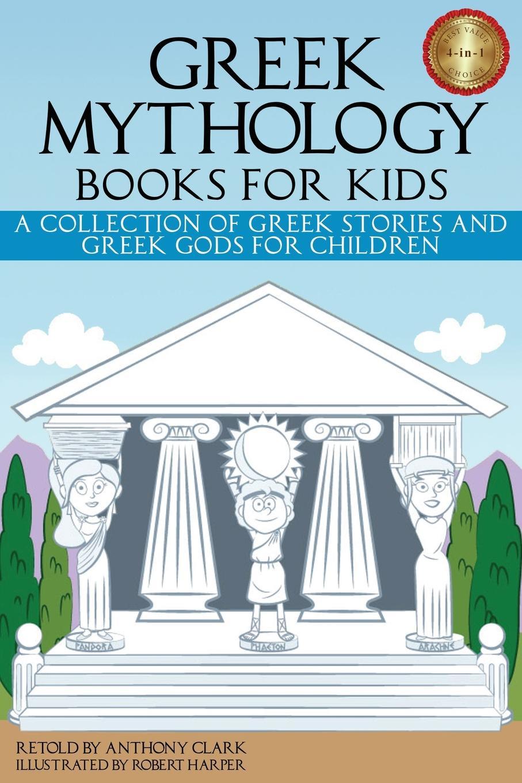 Фото - Greek Mythology Books for Kids. A Collection of Greek Stories and Greek Gods for Children james mason hoppin greek art on greek soil