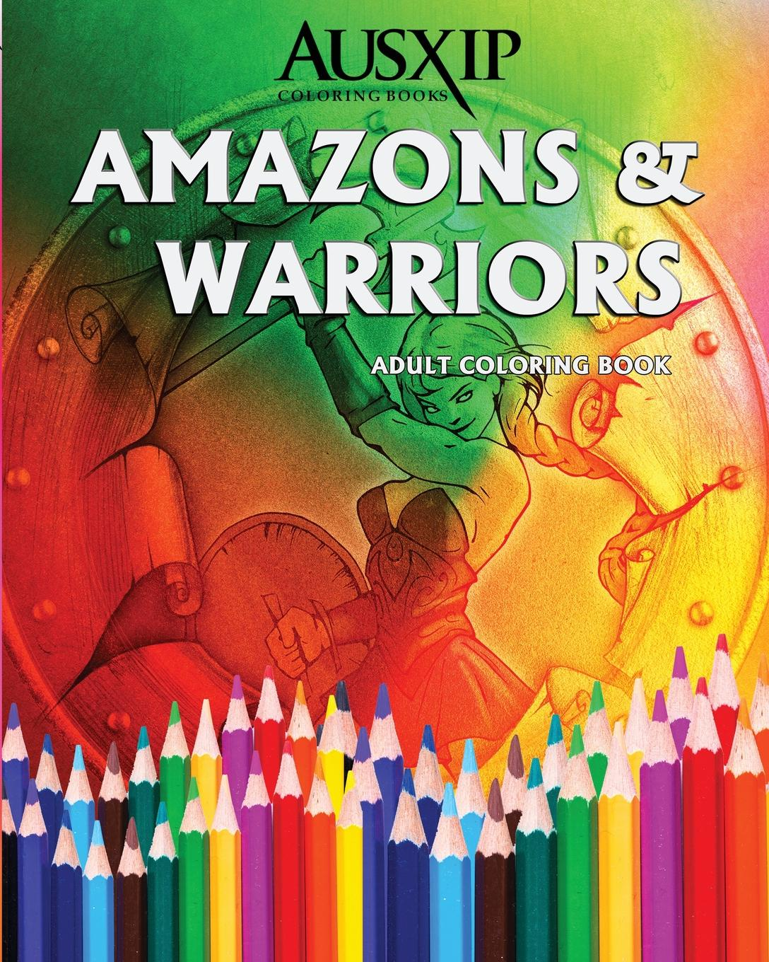 AUSXIP Coloring Amazons & Warriors. Adult Coloring Book 20 ways to draw a dress and 44 other fabulous fashions and accessories coloring book for adult children 112 page