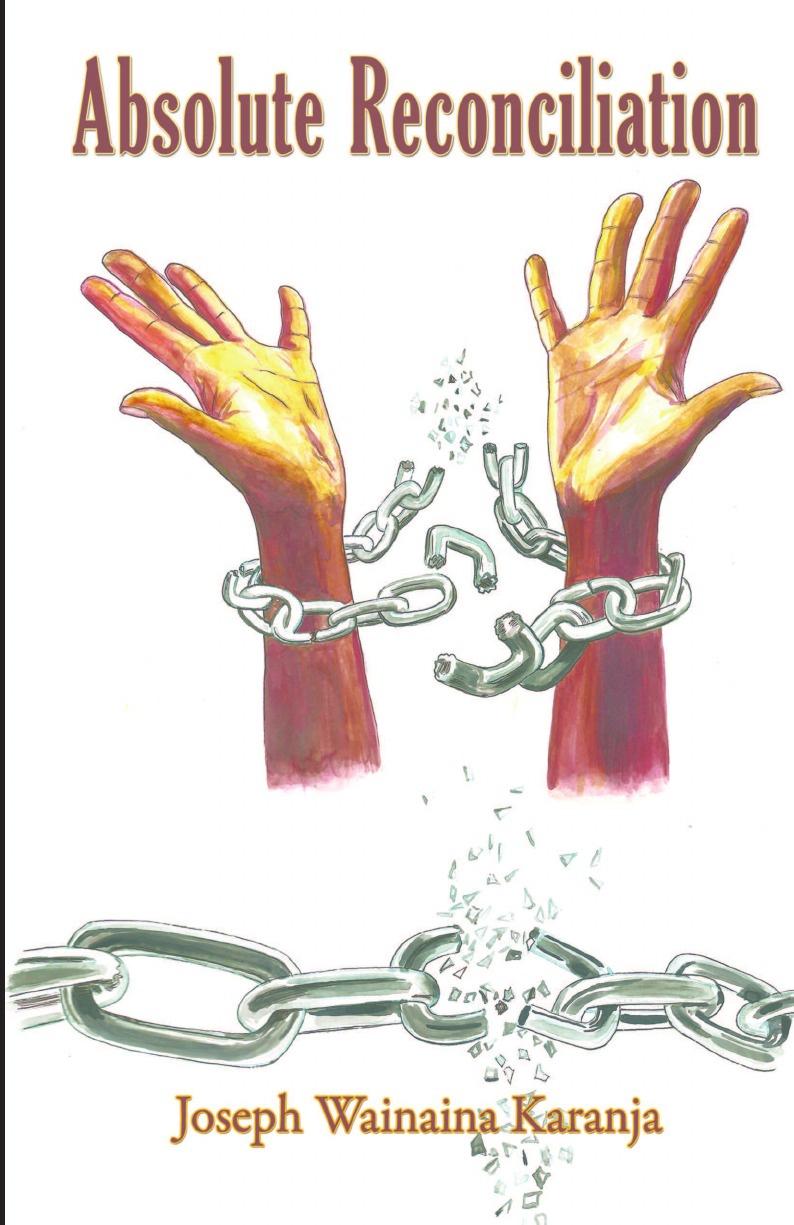 Joseph Wainaina Karanja Absolute Reconciliation alex bloch the journey to forgiveness