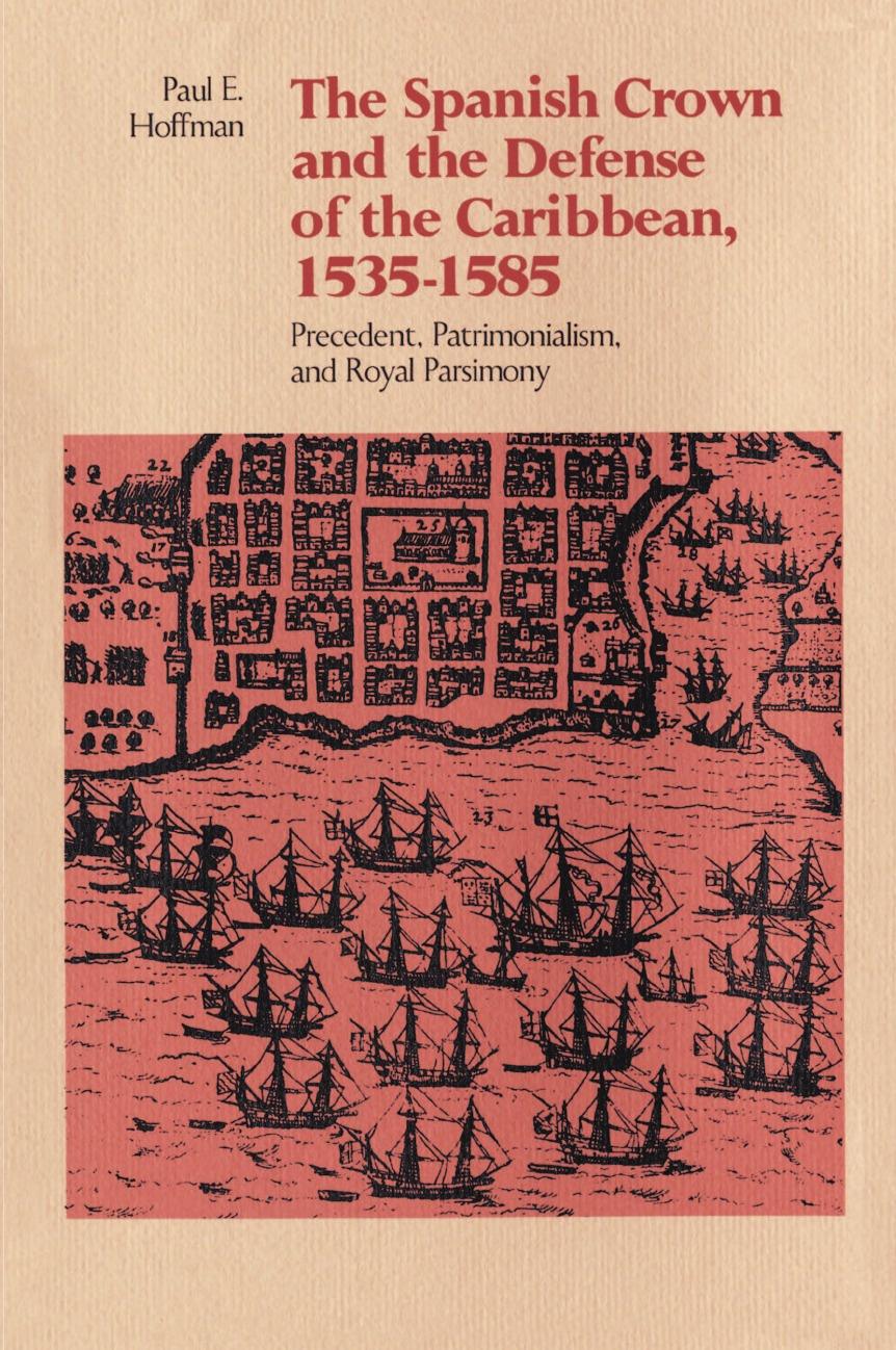 цены на Paul E. Hoffman The Spanish Crown and the Defense of the Caribbean, 1535-1585. Precedent, Patrimonialism, and Royal Parsimony  в интернет-магазинах