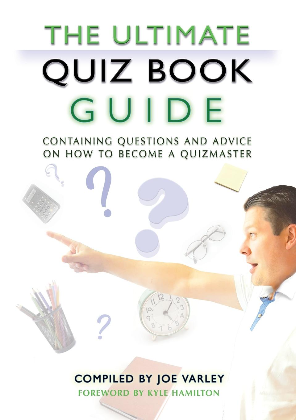 Joe Varley The Ultimate Quiz Book Guide. Containing questions and advice on how to become a quizmaster lovebook the quiz book for couples
