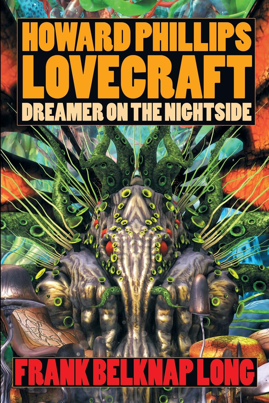 Frank Belknap Long Howard Phillips Lovecraft. Dreamer on the Nightside книга примет и суеверий
