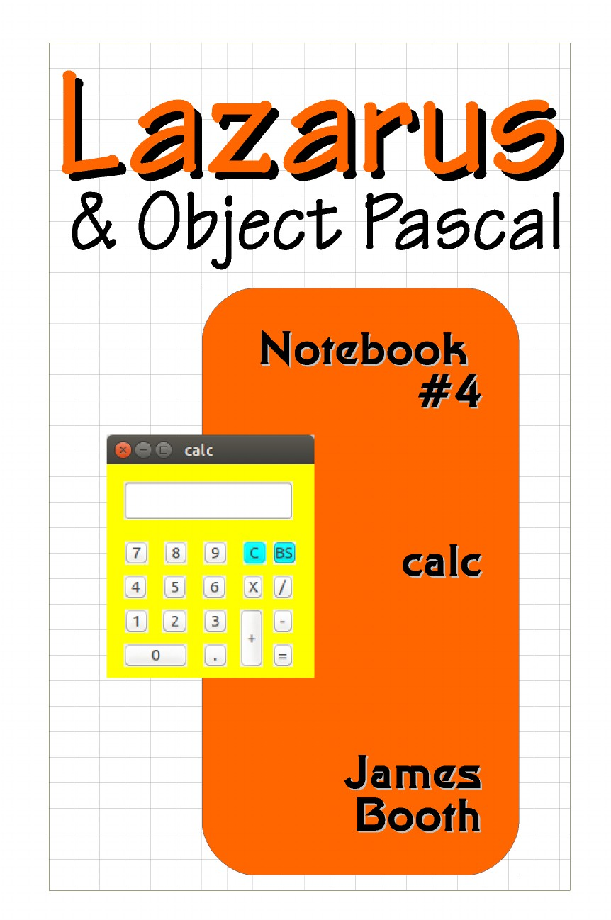 James Booth Lazarus & Object Pascal Notebook #4