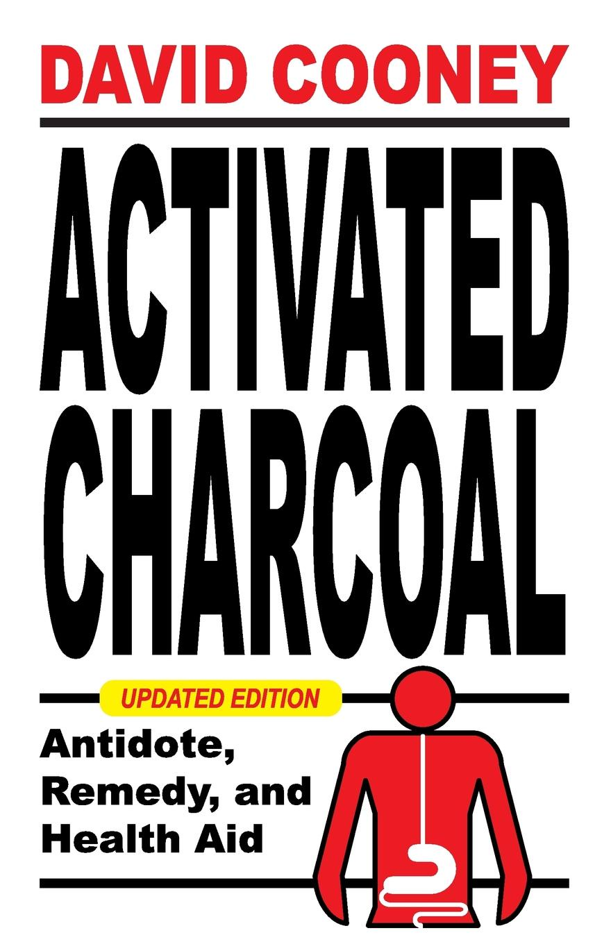 David O. Cooney Activated Charcoal. Antidote, Remedy, and Health Aid jim and louella s homemade heart fix remedy