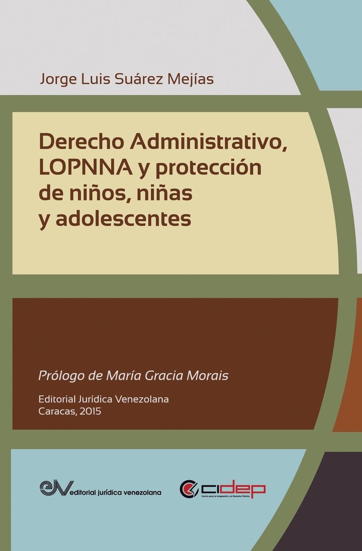 Jorge Luis SUÁREZ MEJÍAS DERECHO ADMINISTRATIVO, LOPNNA Y PROTECCION DE NINOS, NINAS Y ADOLESCENTES cuba spain ley para el ejercicio del derecho de asociacion en las islas de cuba y