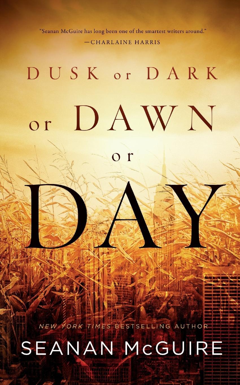 Seanan McGuire Dusk or Dark Dawn Day