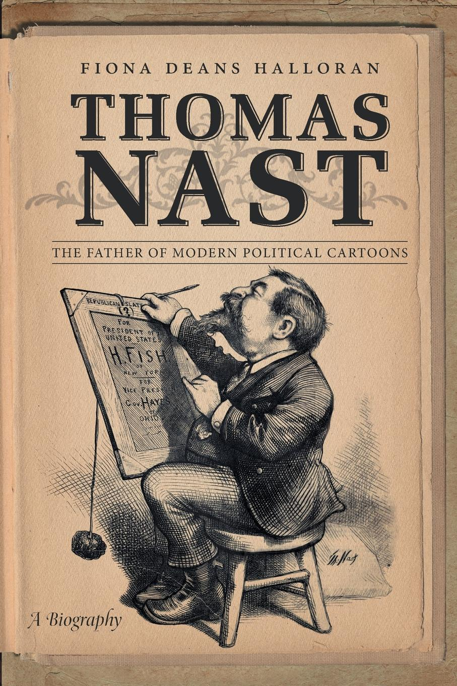 Fiona Deans Halloran Thomas Nast. The Father of Modern Political Cartoons the conde nast traveler book of unforgettable journeys