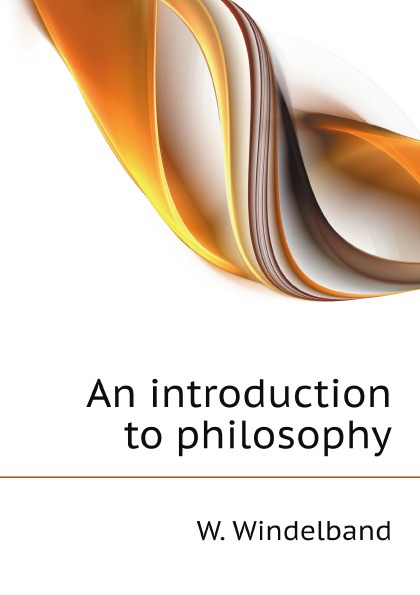W. Windelband, McCabe Joseph An introduction to philosophy jonathan w keohane joseph p foy an introduction to classical electrodynamics