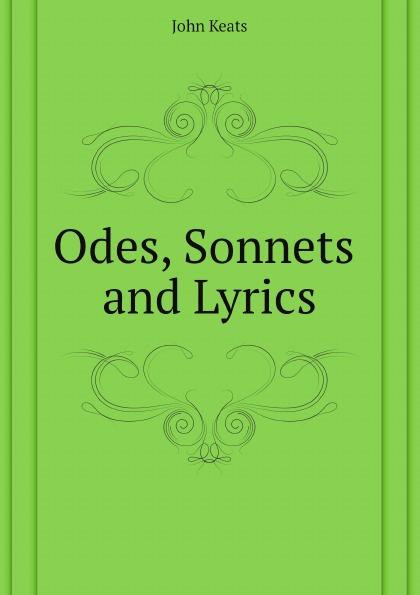 Keats John Odes, Sonnets and Lyrics of John Keats