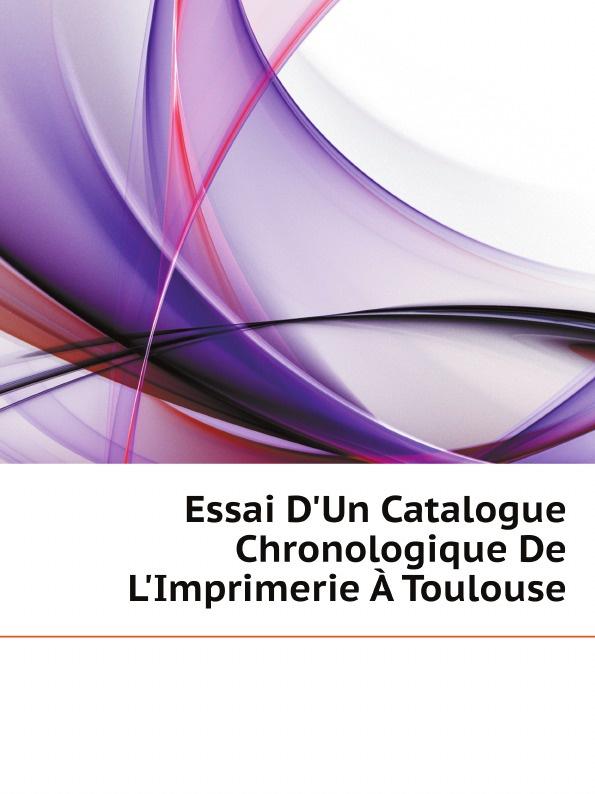 Castellane Essai D'Un Catalogue Chronologique De L'Imprimerie A Toulouse shaka ponk toulouse