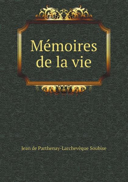 Jean de Parthenay-Larchevêque Soubise Memoires de la vie jean henri d anglebert pieces de clavessin