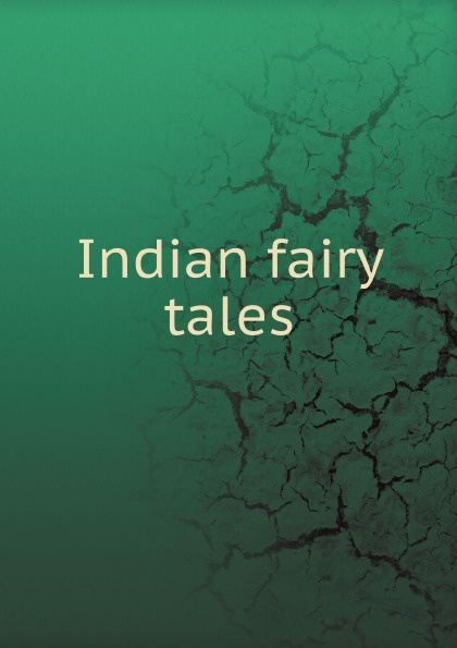 Indian fairy tales Indian fairy tales