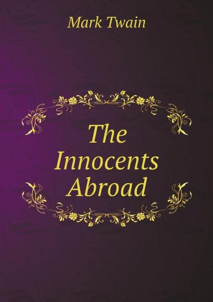 Mark Twain The Innocents Abroad m twain the innocents abroad i