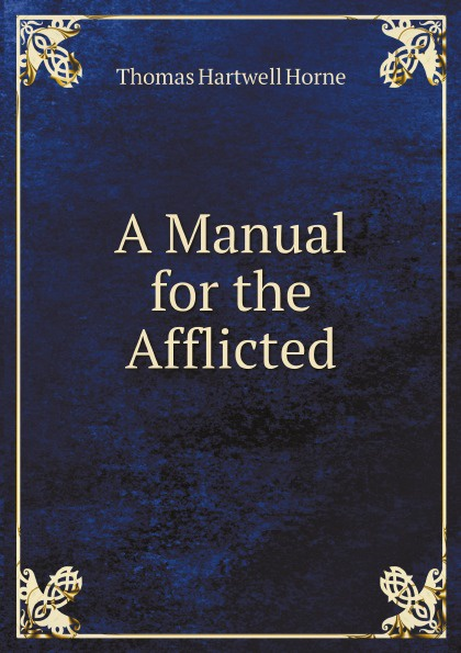Thomas Hartwell Horne A Manual for the Afflicted футболка affliction