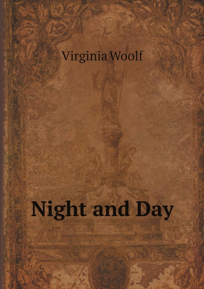 Virginia Woolf Night and Day virginia woolf night and day