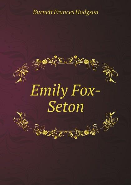 Burnett Frances Hodgson Emily Fox-Seton burnett f h a little princess