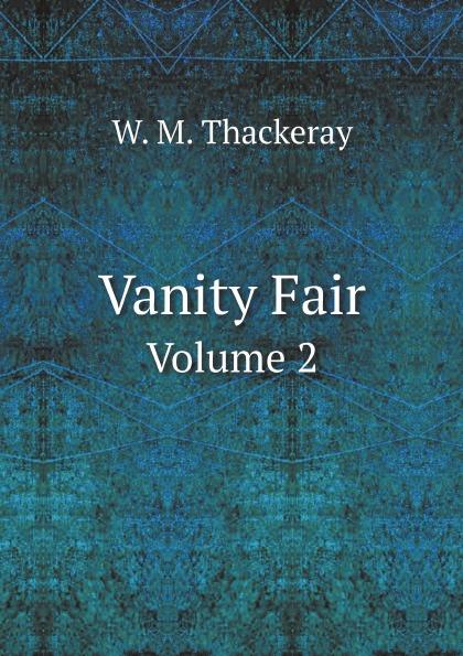 W. M. Thackeray Vanity Fair. Volume 2 недорго, оригинальная цена
