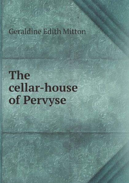G.E. Mitton The cellar-house of Pervyse