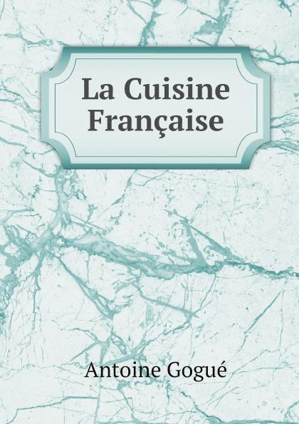Antoine Gogué La Cuisine Francaise кастрюля la cuisine 5250mb зеленая