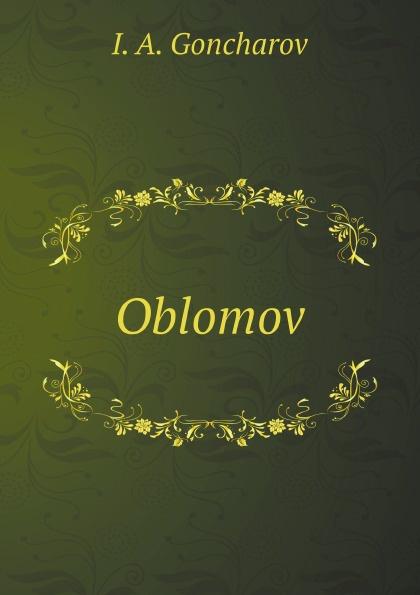 лучшая цена I. A. Goncharov, C. J. Hogarth Oblomov