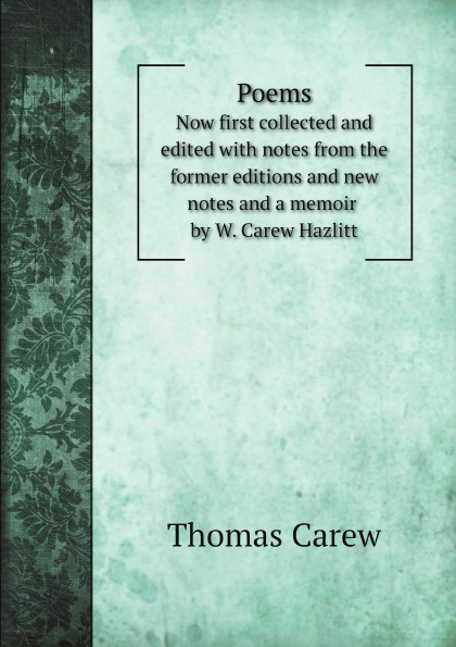 Thomas Carew Poems. Now first collected and edited with notes from the former editions and new notes and a memoir by W. Carew Hazlitt jane austen the novels the text based on collation of the early editions by r w chapman with notes indexes and illus from contemporary sources