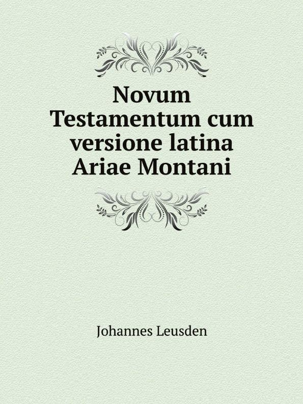 Johannes Leusden Novum Testamentum cum versione latina Ariae Montani накладка на передний бампер хром черный карбон chn для toyota c hr 2018