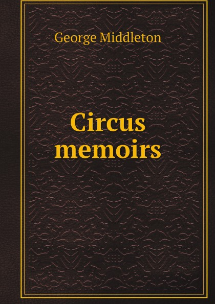 George Middleton Circus memoirs