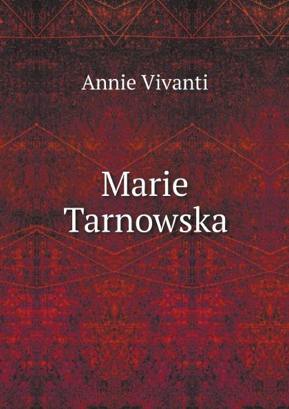 Annie Vivanti Marie Tarnowska annie vivanti gioia