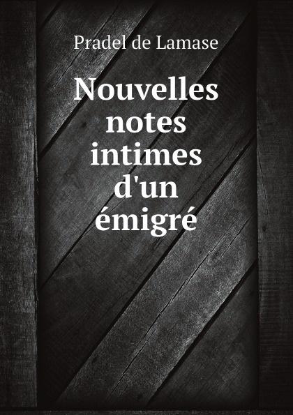 Pradel de Lamase Nouvelles notes intimes d'un emigre цена 2017