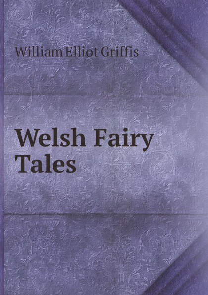 William Elliot Griffis Welsh Fairy Tales