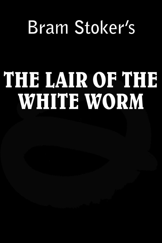 Bram Stoker Lair of the White Worm