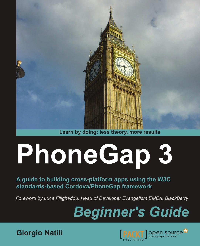 Giorgio Natili Phonegap 3 Beginner's Guide