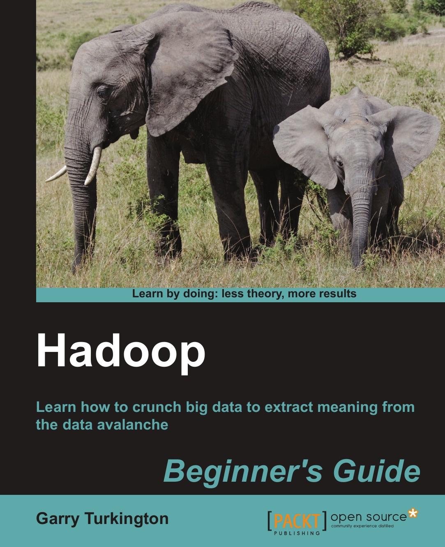 Garry Turkington Hadoop Beginner's Guide pentaho 3 2 data integration beginner s guide