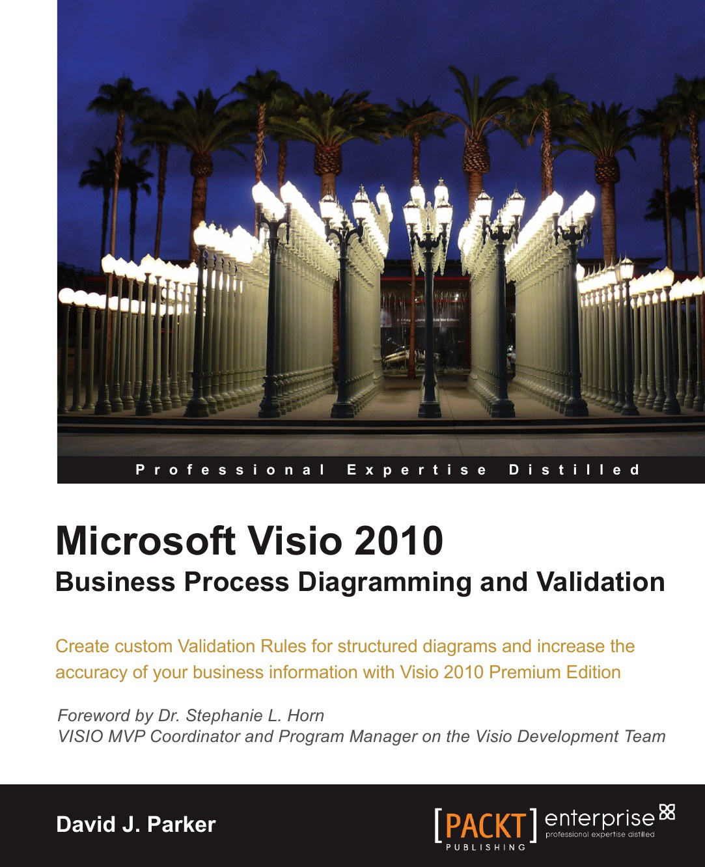 David John Parker Microsoft VISIO 2010 Business Process Diagramming and Validation недорго, оригинальная цена