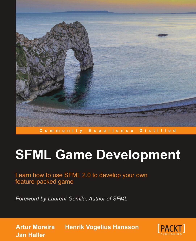 Artur Moreira, Jan Haller, Henrik Vogelius Hansson Sfml Game Development