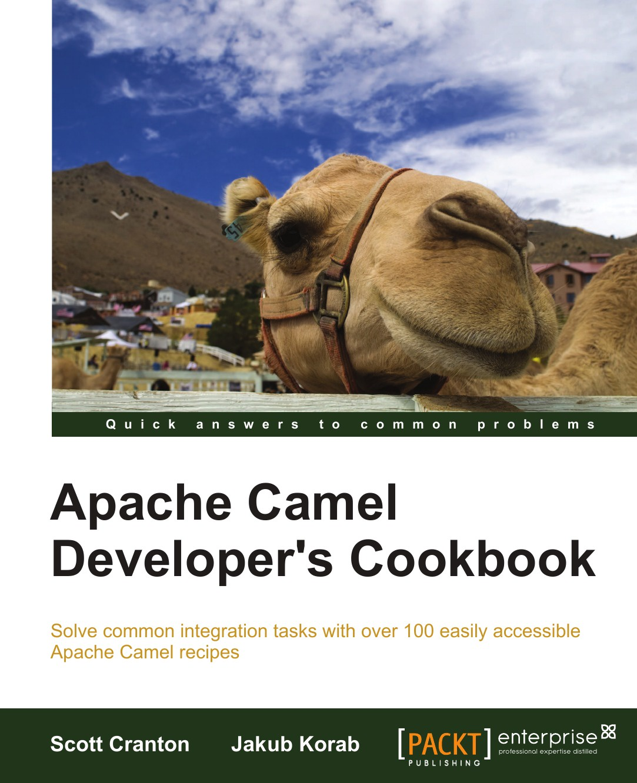 Scott Cranton, Jakub Korab Camel Enterprise Integration Cookbook spatial data integration