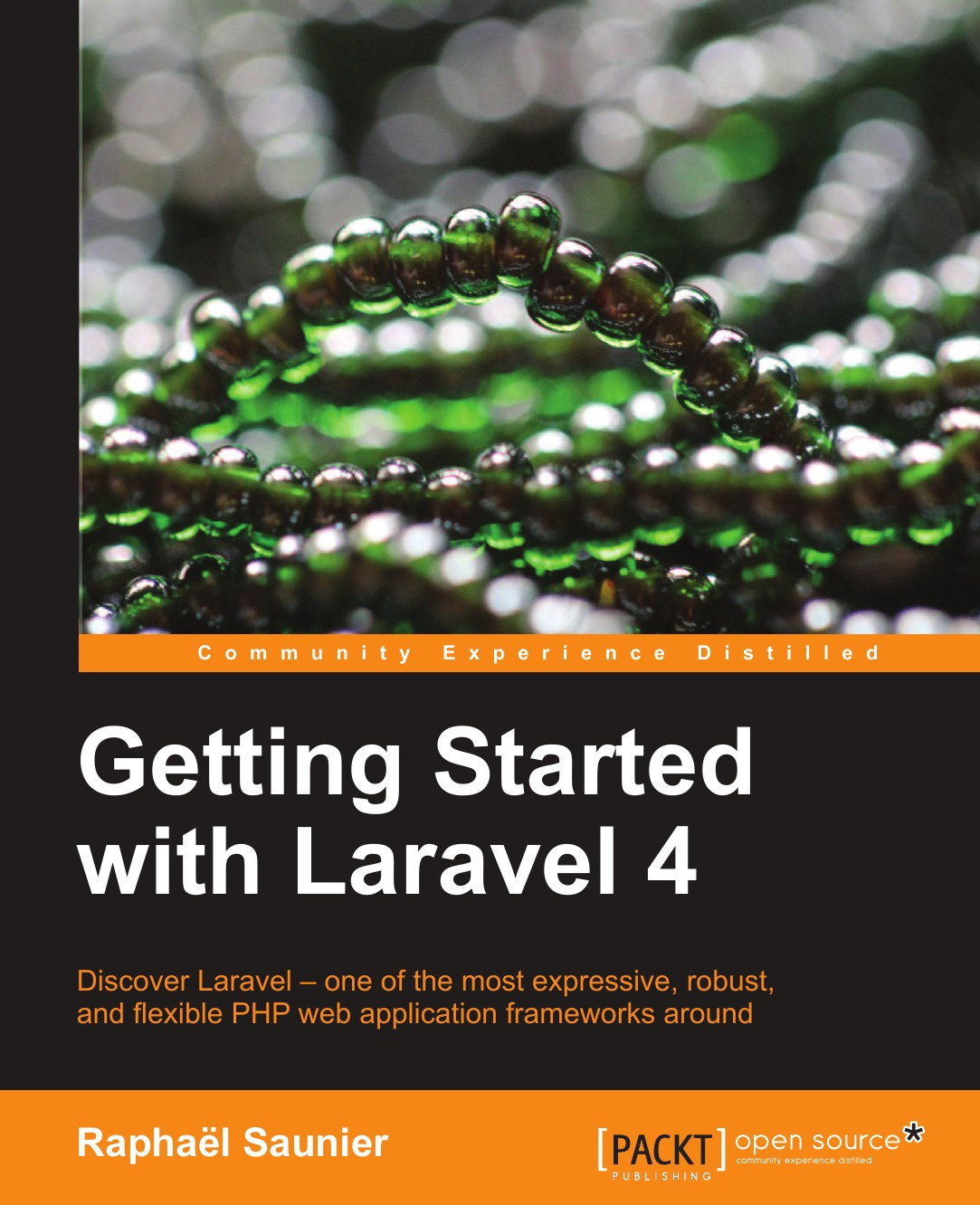 Raphael Saunier Getting Started with Laravel 4 henry hebeler k getting started in a financially secure retirement