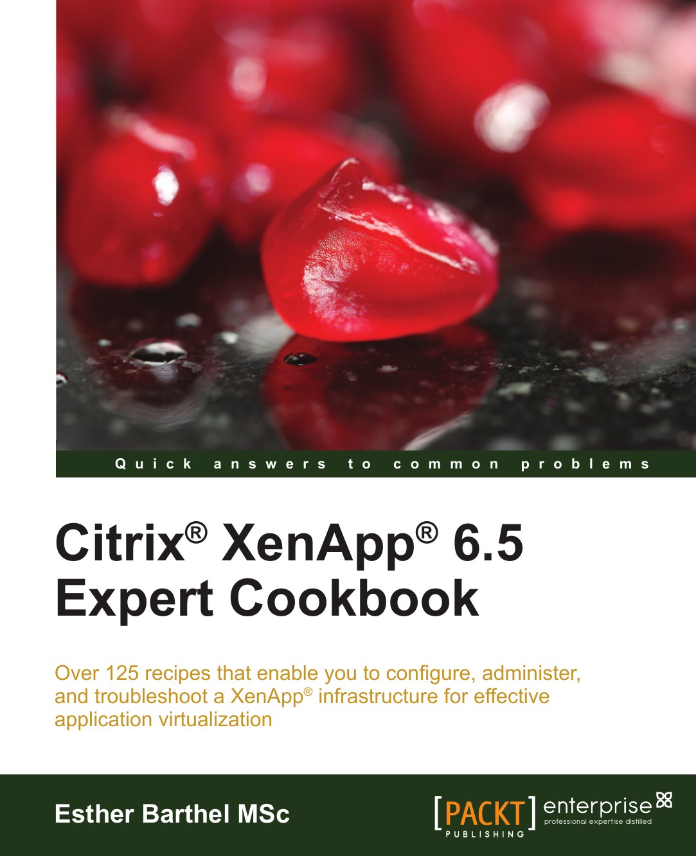 Esther Barthel Citrix Xenapp 6.5 Expert Cookbook thomas j kraft postgis cookbook