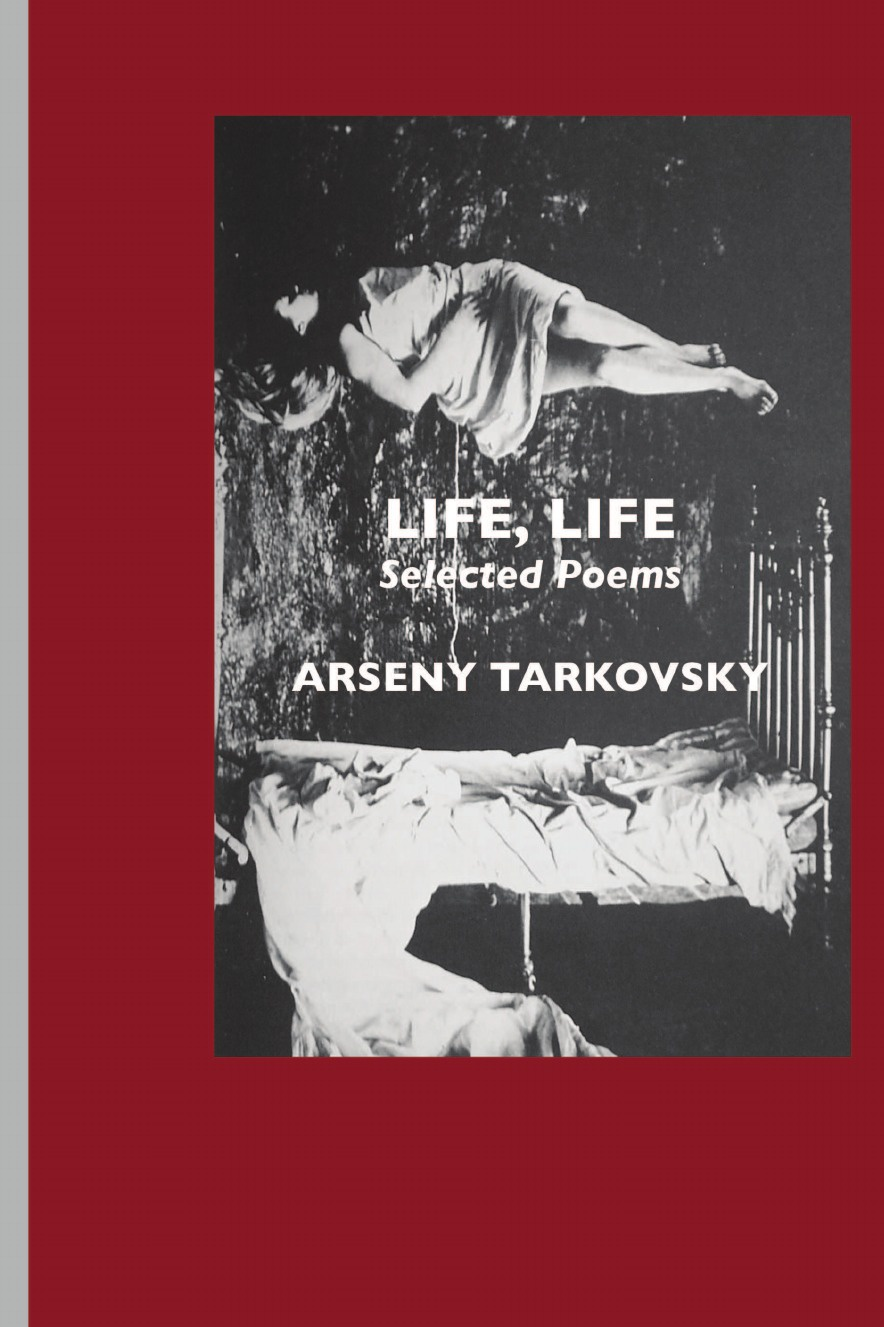 Arseny Tarkovsky, Virginia Rounding Life, Life. Selected Poems barenboim p meshereyakov b flanders in moscow and odessa poet eduard bagritskii as till ulenshpiegel of russian literature